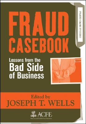 Fraud Casebook By Wells, Joseph T. (EDT)